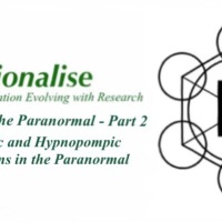 Part 2 - The Brain and the Paranormal - Hypnagogic and Hypnopompic Hallucinations in the Paranormal